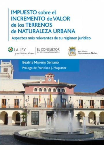 Impuesto sobre el valor del incremento de valor de los terrenos de naturaleza urbana por Beatriz Moreno Serrano
