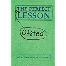 The Perfect (Ofsted) Lesson (Independent Thinking Series) by Jackie Beere (2010) Hardcover