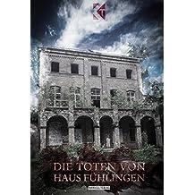 Die Toten von Haus Fühlingen: Köln-Thriller
