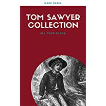The Complete Tom Sawyer (all four books in one volume) (English Edition)