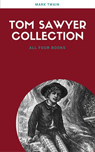 the-complete-tom-sawyer-all-four-books-in-one-volume-english-edition