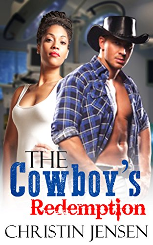 BILLIONAIRE ROMANCE: WESTERN ROMANCE: The Cowboy's Redemption (American Contemporary Rancher Alpha Romance BWWM Western) (ADDITIONAL STORY INCLUDED!) (English Edition)