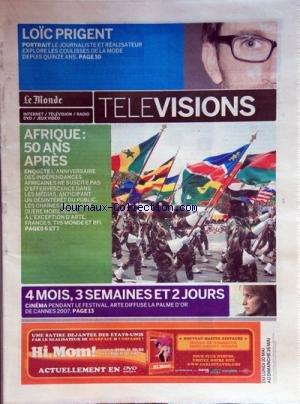 MONDE TELEVISIONS (LE) du 31/12/2010 - PORTRAIT / LOIC PRIGENT -AFRIQUE / 50 ANS APRES -4 MOIS - 3 SEMAINES ET 2 JOURS / CANNES 2007