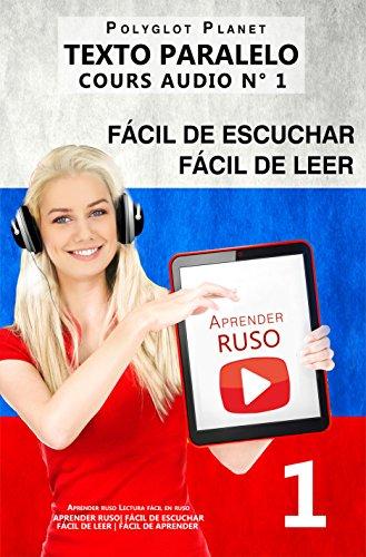 Aprender ruso | Fácil de leer | Fácil de escuchar | Texto paralelo CURSO EN AUDIO n.º 1: Aprender ruso | Lectura fácil en ruso (APRENDER RUSO | FÁCIL DE ESCUCHAR | FÁCIL DE LEER | FÁCIL DE APRENDER)
