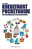 Kreuzfahrt Pocketguide: Von A wie Ablegen bis Z wie Zurückkommen