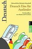 Deutsch Eins für Ausländer: Ein Grundkurs zum Reden und Verstehen (Deutsch für Ausländer, Band 1)
