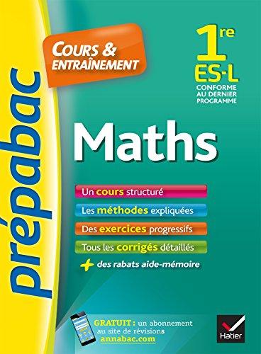 Maths 1re ES, L - Prpabac Cours & entranement : cours, mthodes et exercices progressifs (premire ES, L) (Cours et entranement)