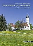 Landkreis Fürstenfeldbruck: Ein Führer zu ausgewählten Kunststätten (Große Kunstführer / Große Kunstführer / Kunstlandschaften)