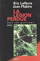 La Légion perdue : Face aux partisans (1942) (French Edition)