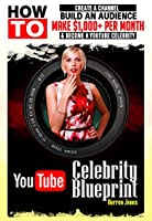 YouTube Celebrity Blueprint       There has never been a time in history such as now where it's relatively easy to make money, and lots of it. With the advent of the Internet age, a lot of barriers to making serious money have crumbled...