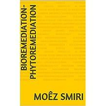 BIOREMEDIATION-PHYTOREMEDIATION (French Edition)
