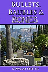 Bullets, Baubles and Bones by Douglas Keister (2014-04-29)
