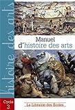 Manuel d'histoire des arts : Cycle 3...