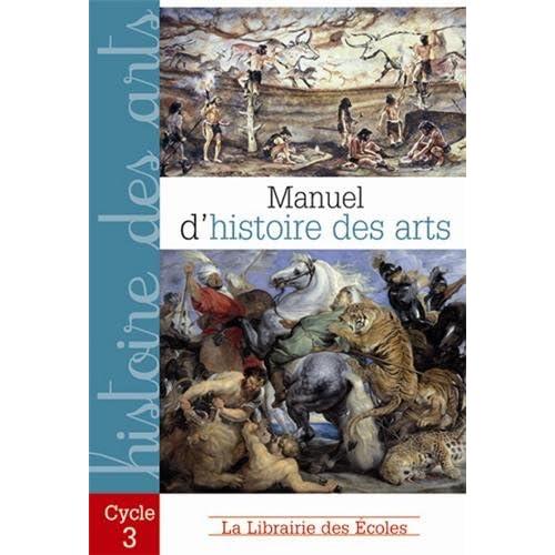 Manuel d'histoire des arts : Cycle 3