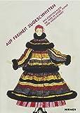 Auf Freiheit zugeschnitten: Das Künstlerkleid um 1900 in Mode, Kunst und Gesellschaft