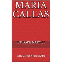 Maria Callas: Nuova edizione 2016 (Italian Edition)