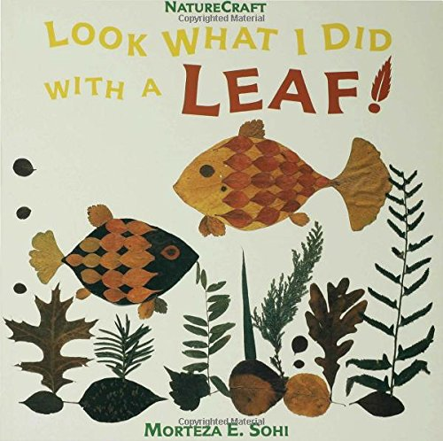 Look What I Did With a Leaf par Morteza E Sohi