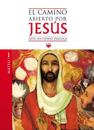 El camino abierto por Jesús. Mateo (eBook-ePub) (Educar Practico) por José Antonio Pagola