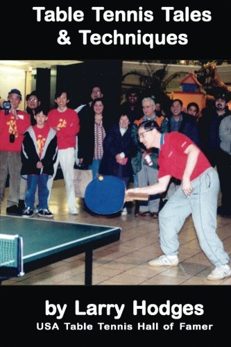 Table Tennis Tales and Techniques por Larry Hodges