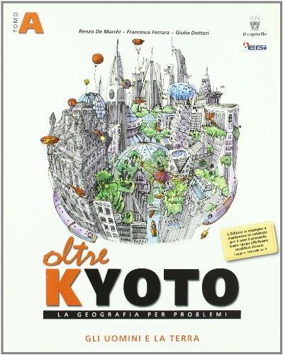 Oltre Kyoto. Vol. unico. Con materiali per il docente. Per le Scuole superiori