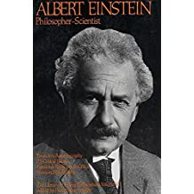 7: Albert Einstein, Philosopher-Scientist: The Library of Living Philosophers Volume VII