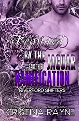 Tempted by the Jaguar #3: Ramification (Riverford Shifters) by Cristina Rayne (2015-03-25)