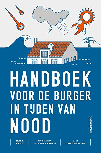 Handboek voor de burger in tijden van nood (Dutch Edition)