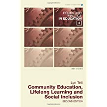 Community Education, Lifelong Learning and Social Inclusion (Policy & Practice in Education) (Policy and Practice in Education)
