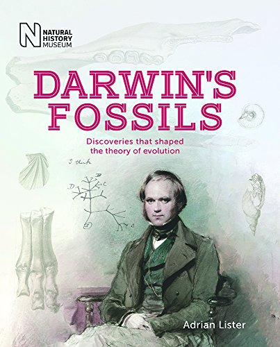 Darwin's Fossils: Discoveries that shaped the theory of evolution por Adrian Lister