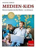 Medien-Kids: Bewusst umgehen mit allen Medien - von Anfang an