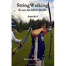 StringWalking: El arte del ARCO RASO: Volume 5 (Arqueria)