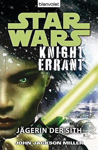 Star Wars™ Knight Errant: Jägerin der (Wars Knight Star)