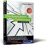Suchmaschinen-Optimierung: Grundlagen, Funktionsweisen und Ranking-Optimierung. Inkl. Keyword-Recherche, Google, TYPO3-Optimierung, Usability und Optimierung für das Web 2.0 (Galileo Computing)