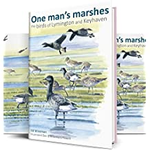 One man's marshes the Birds of Lymington and Keyhaven