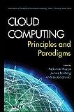 Cloud Computing: Principles and Paradigms