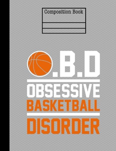Obsessive Basketball Disorder Composition Notebook - College Ruled: 7.44 x 9.69 - 200 Pages por Rengaw Creations