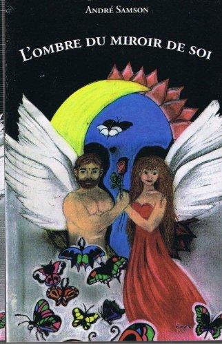 L'Ombre du miroir de SOI (Trilogie Androgyne t. 2) par André Samson