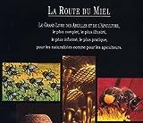 Image de La Route du miel : Le grand livre des abeilles et de l'apiculture