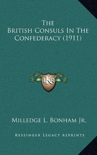 The British Consuls in the Confederacy (1911)