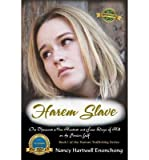 [(Harem Slave: One Thousand Nine Hundred and Four Days of Hell on the Persian Gulf)] [Author: Nancy Hartwell Enonchong] published on (August, 2014)