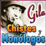 Gila: Chistes y Monólogos
