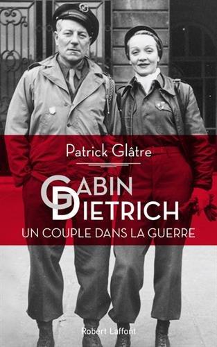 Gabin-Dietrich : Un couple dans la guerre par From Robert Laffont