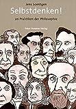 Selbstdenken! 20 Praktiken der Philosophie.
