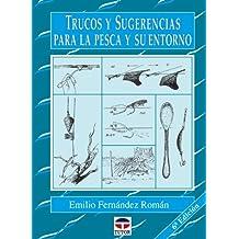 TRUCOS Y SUGERENCIAS PARA LA PESCA Y SU ENTORNO (Practicas De Pesca)