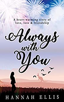 Always With You: A heart-warming story of love, loss & friendship by [Ellis, Hannah]