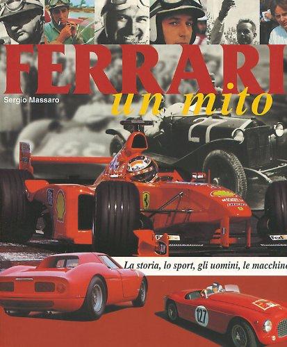 Ferrari. Un mito (Grandi libri) por Sergio Massaro