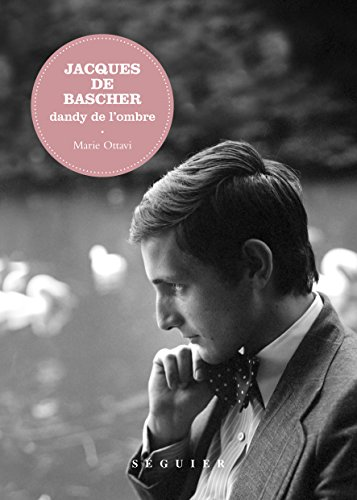 Jacques de Bascher: Dandy de l'ombre par Marie OTTAVI