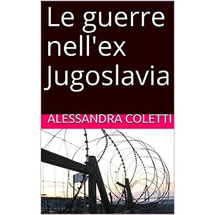 Le Guerre Nell'ex Jugoslavia
