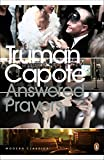 Answered Prayers: The Unfinished Novel (Penguin Modern Classics)
