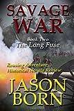 Savage War: Volume 2 (The Long Fuse)
